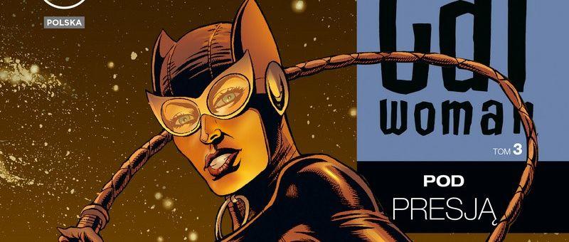 Catwoman #03: Pod presją – recenzja komiksu