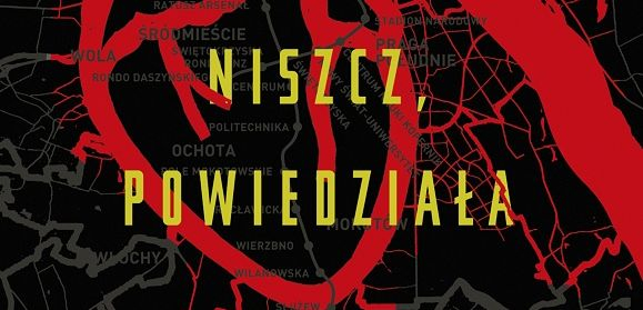 Niszcz, powiedziała - thriller Piotra Rogoży za miesiąc