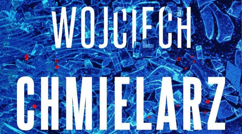 Wyrwa: w maju nowy thriller Wojciecha Chmielarza