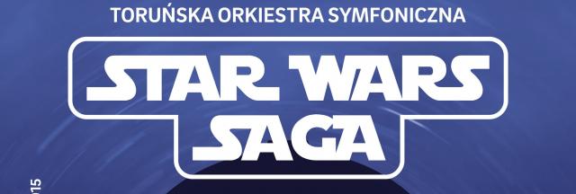 "Koncert ""Star Wars Saga"" – muzyka z filmu w Toruniu"