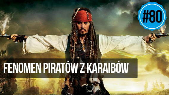 naEKRANACH #80 – Fenomen serii Piraci z Karaibów