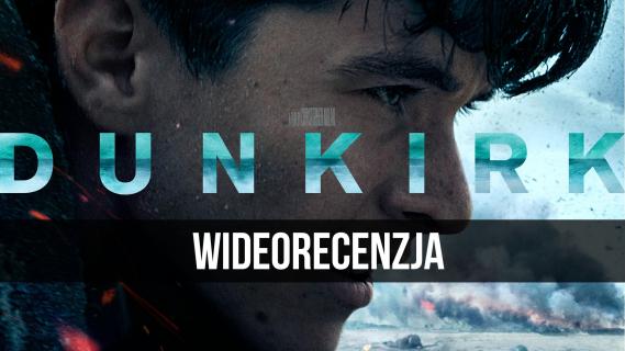 Dunkierka – wideorecenzja