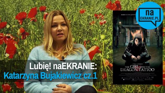 Lubię! naEKRANIE z Katarzyną Bujakiewicz
