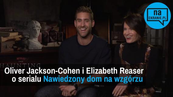 Elizabeth Reaser i Oliver Jackson-Cohen opowiadają o serialu Nawiedzony dom na wzgórzu [VIDEO WYWIAD]