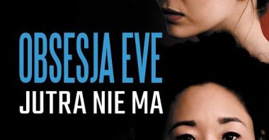 Obsesja Eve: Jutra nie ma - recenzja książki