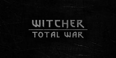 Witcher: Total War - fanowski mod przeniesie świat Wiedźmina do popularnej strategii
