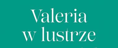 Valeria w lustrze – recenzja książki