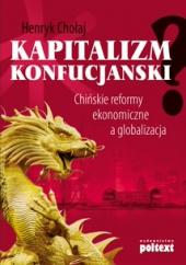 Kapitalizm konfucjański? Chińskie reformy ekonomiczne a globalizacja
