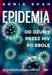 Epidemia. Od dżumy przez HIV po ebolę