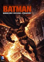 Batman: Mroczny rycerz - Powrót. Część 2