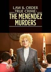 Law & Order: True Crime – The Menendez Murders