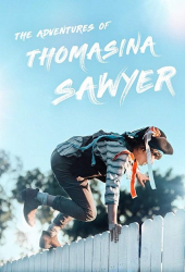 The Adventures of Thomasina Sawyer