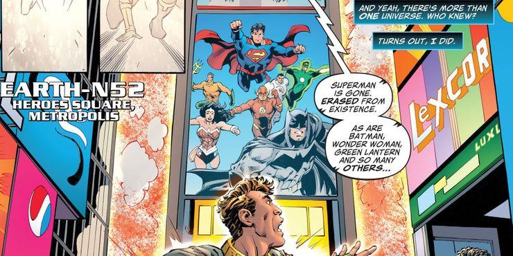 Ziemia-N52 – jej nazwa nawiązuje do zapoczątkowanej w 2011 roku komiksowej ery New 52. Możemy więc założyć, że planeta, na której rozgrywały się zasadnicze wydarzenia przez komiksowym Flashpointem, została unicestwiona.